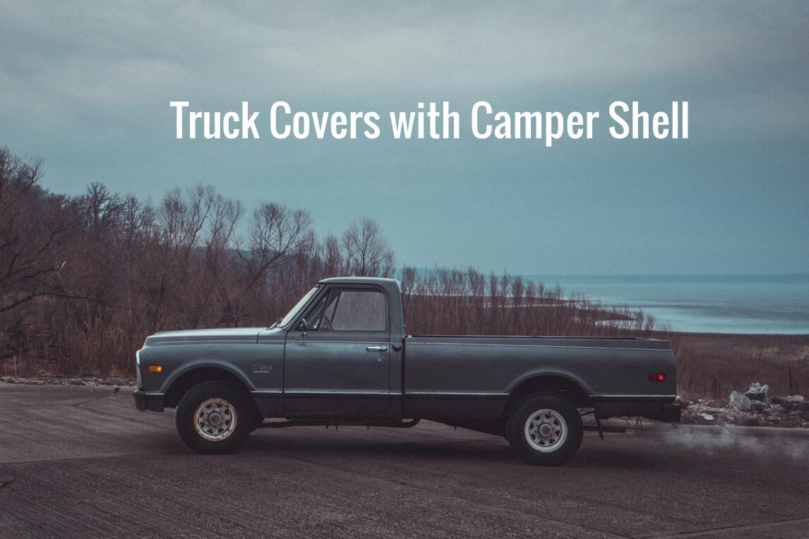 Truck Covers With Camper Shell